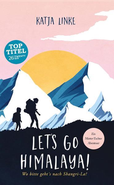 Let's Go Himalaya von Katja Linke
