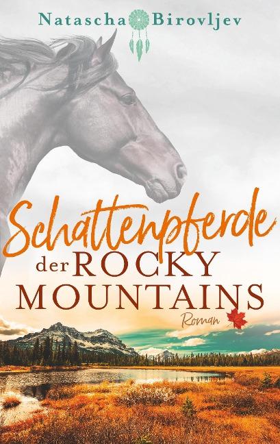 Schattenpferde der Rocky Mountains - Kanada Buch