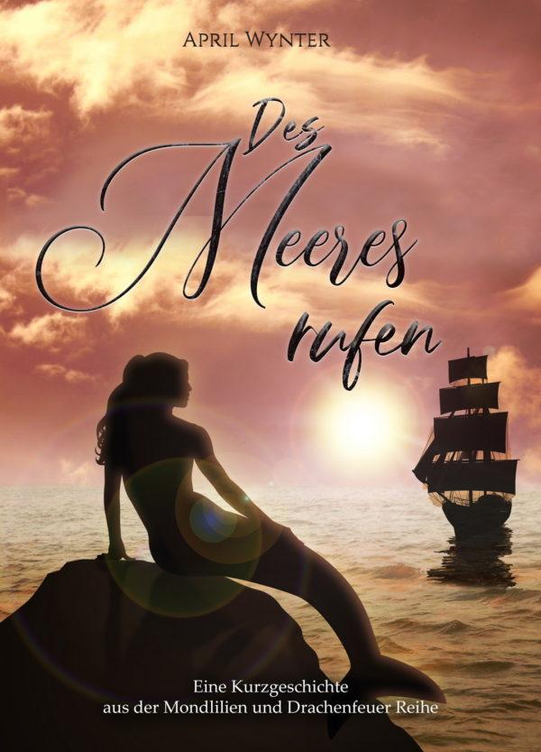 Des Meeres Rufen Kurzgeschichte aus der Mondlilien und Drachenfeuer Reihe